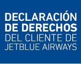 Declaración de Derechos del Cliente de JetBlue Airways.