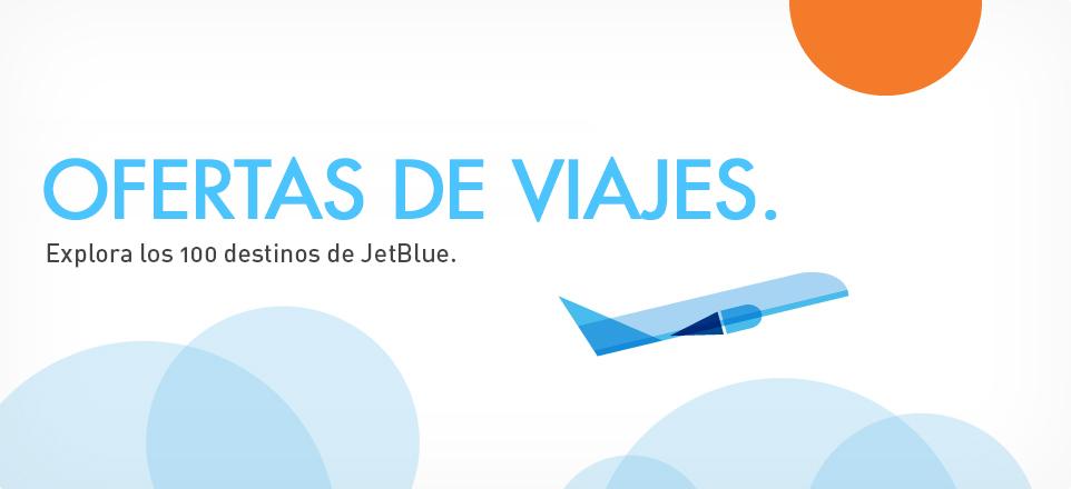 Ofertas de viajes. Explora más de 100 destinos de JetBlue.