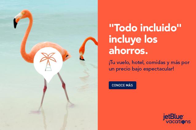 Todo Incluido incluye los ahorros. Your flight, hotel, meals and more for one great low price! Entérate más.
