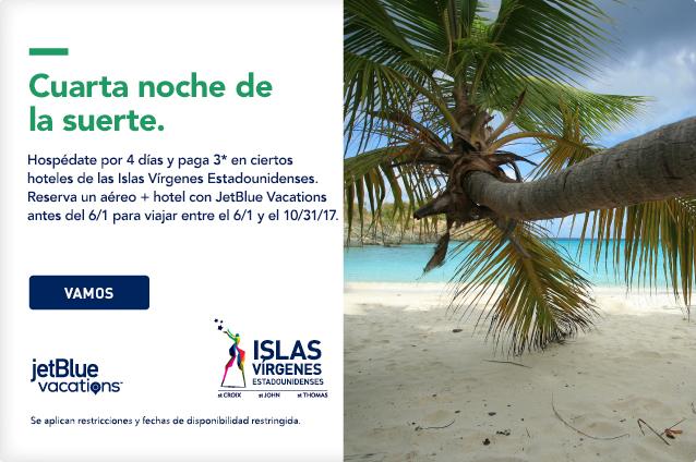 La cuarta noche es gratis. Paga tres noches y alójate cuatro en las Islas Vírgenes de EE. UU. Reserva aéreo y hotel con JetBlue Vacations antes del 6/1 para viajar el 6/1/17 y el 10/31/17. Vamos.