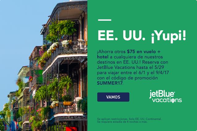 ¡Estados Unidos de Asombro! ¡Ahorra un adicional de $75 en aéreo+hotel a cualquier destino de Estados Unidos! Reserva con JetBlue Vacations antes del 5/29 para viajar el 6/ y el 9/4/17 y usa el código de promoción Summer17. Vamos.