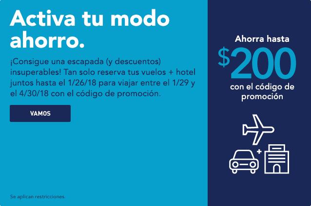 Activa tu modo ahorro. ¡Consigue una escapada (y descuentos) insuperables! Tan solo reserva tus vuelos y hoteles juntos hasta el 26 de Enero de 2018 para viajar entre el29 de Enero y el 30 de Abril de 2018 con el código de promoción.