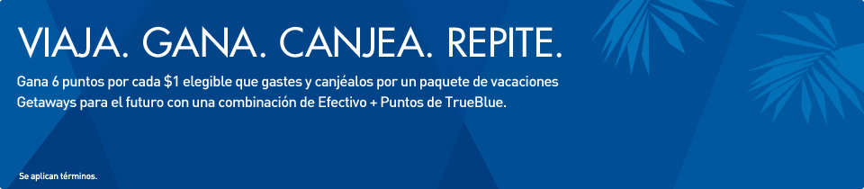 Travel. Earn. Redeem. Repeat. Earn 6 points per every eligible $1 spent and redeem towards a future Getaways vacation package using a combination of Cash + TrueBlue Points.